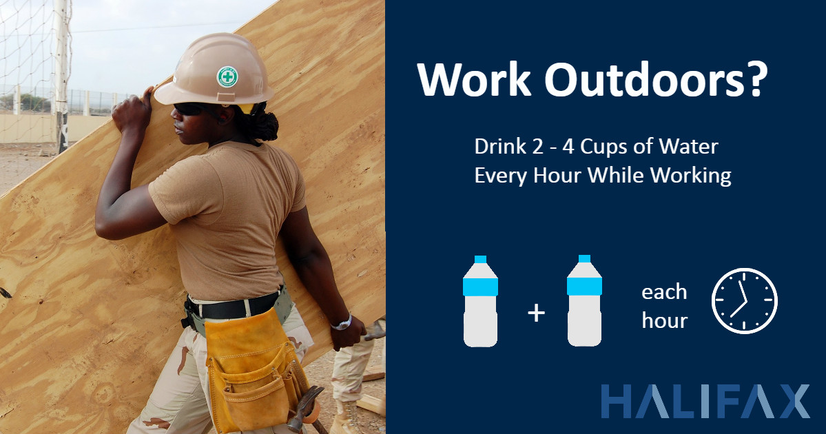 Work Outdoors? Drink 2 -4 Cups of Water Every Hour While Working