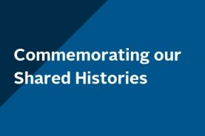 Commemorating our Shared Histories